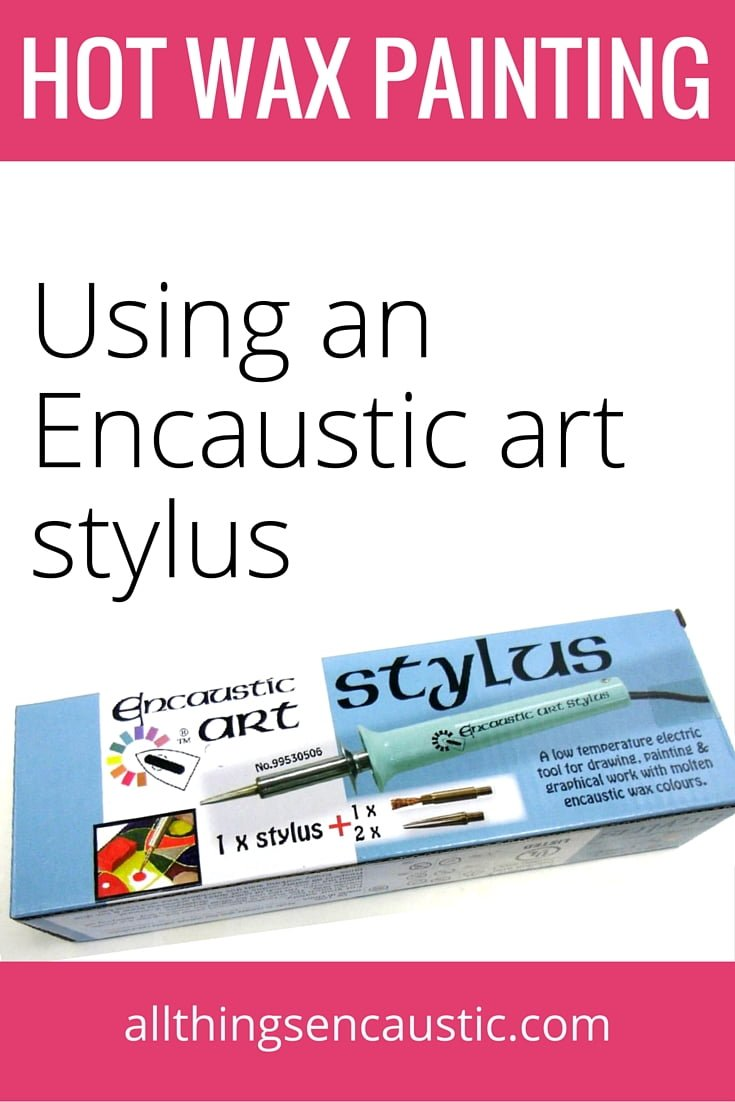 Hot wax painting | Using an encaustic art stylus