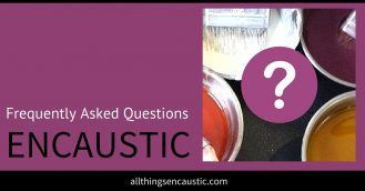 Frequently Asked Questions about Encaustic art