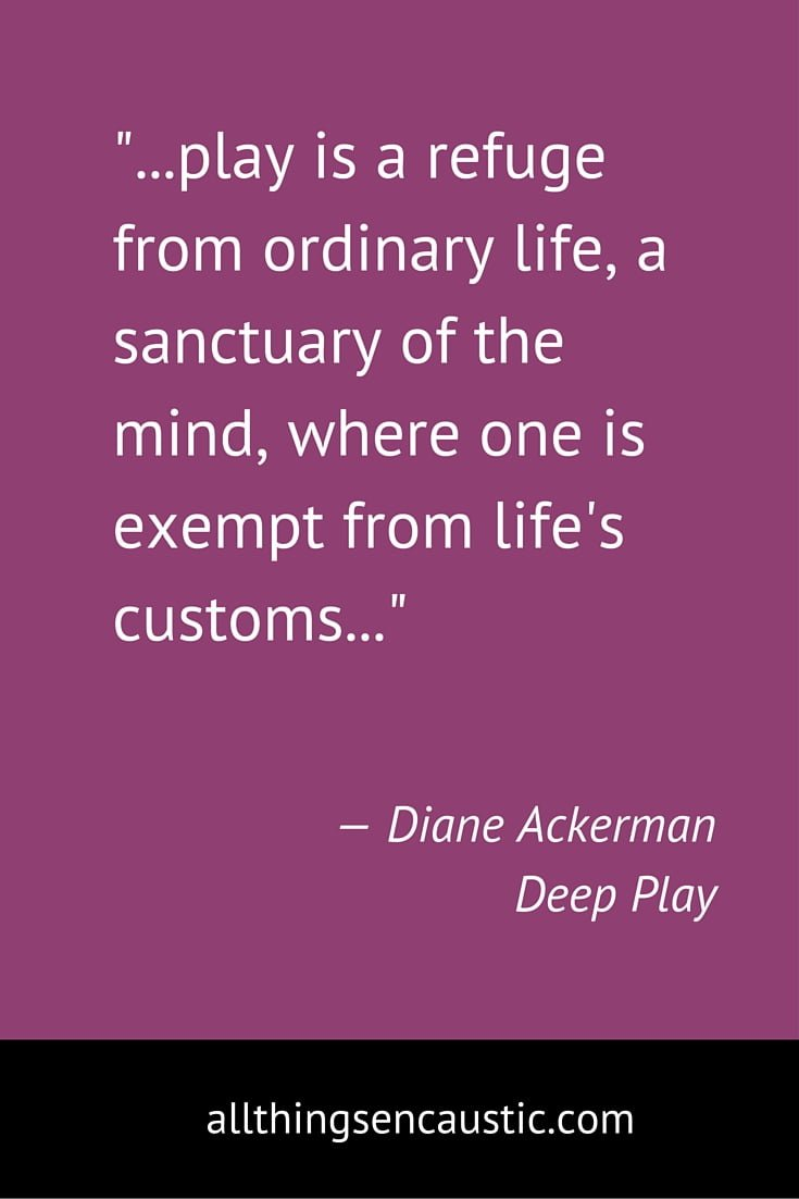 ...play is a refuge from ordinary life, a sanctuary of the mind, where one is exempt from life's customs...