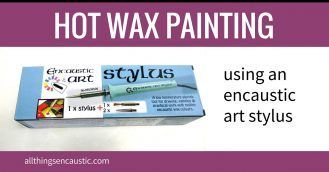 Hot wax painting using an encaustic art stylus