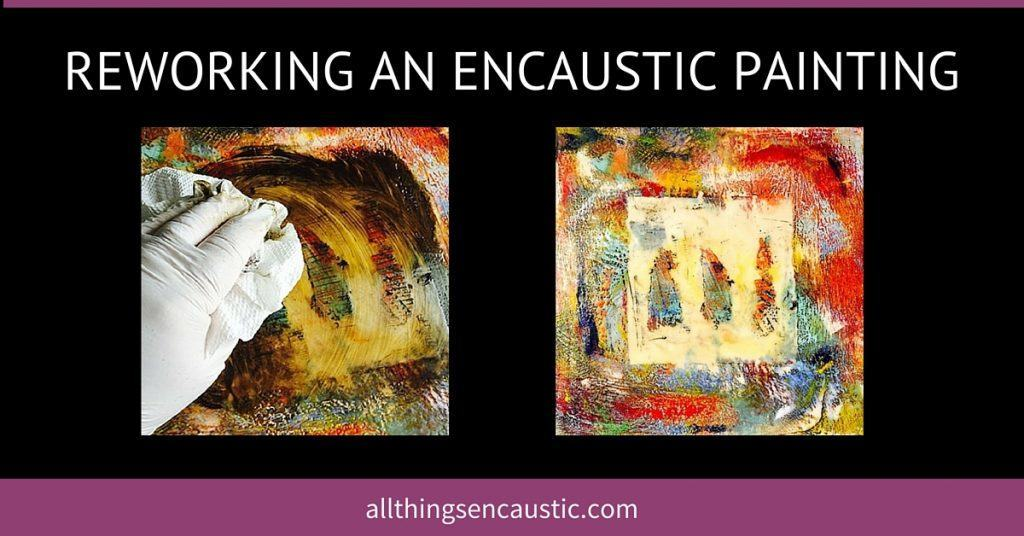 Reworking and encaustic painting