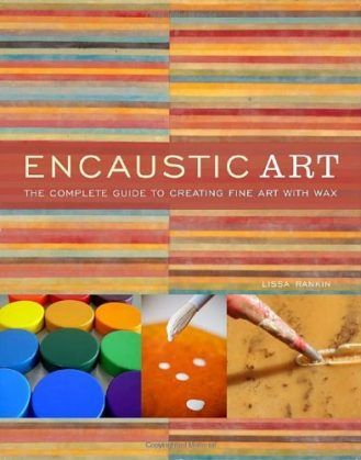Encaustic-Art-The-Complete-Guide-to-Creating-Fine-Art-with-Wax-0