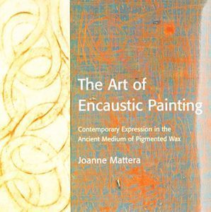 The-Art-of-Encaustic-Painting-Contemporary-Expression-in-the-Ancient-Medium-of-Pigmented-Wax-0