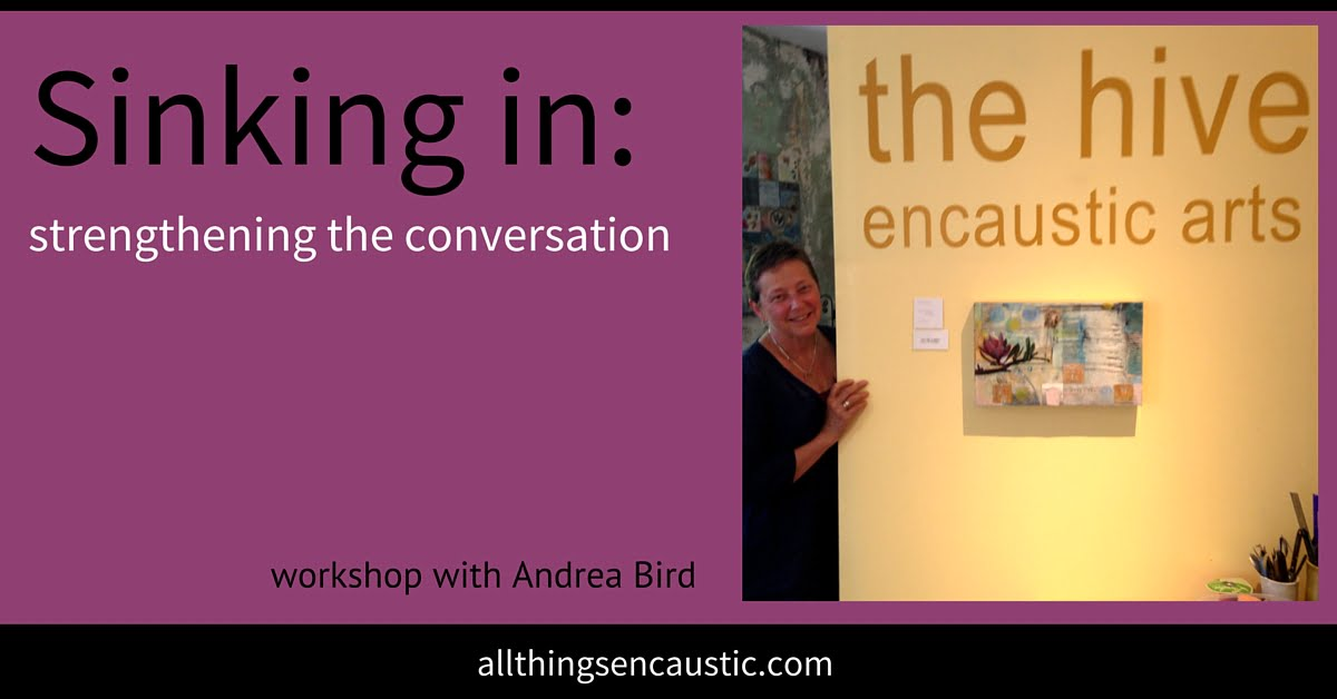Sinking In: strengthening the conversation with our art and ourselves