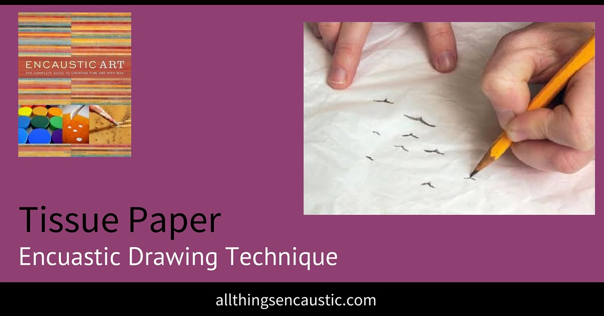 Tissue Paper Encaustic Drawing Technique