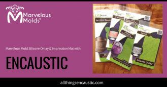 Marvelous Molds and encaustic