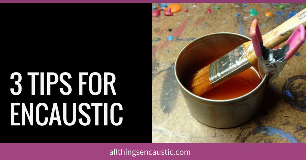 3 tips for Encaustic painting