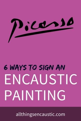 6 ways to sign encaustic art