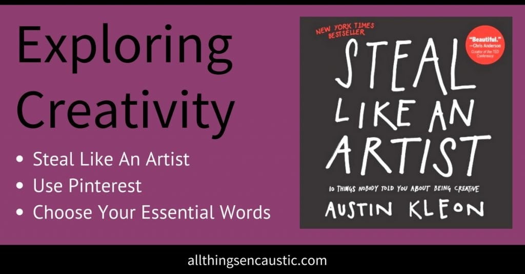 Exploring Creativity Steal like an Artist, Use Pinterest, Choose your Essential Words