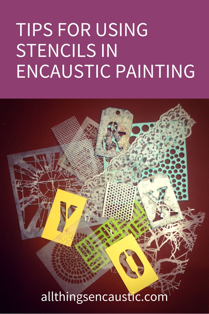 Tips for using and sourcing stencils for encaustic painting from All Things Encaustic