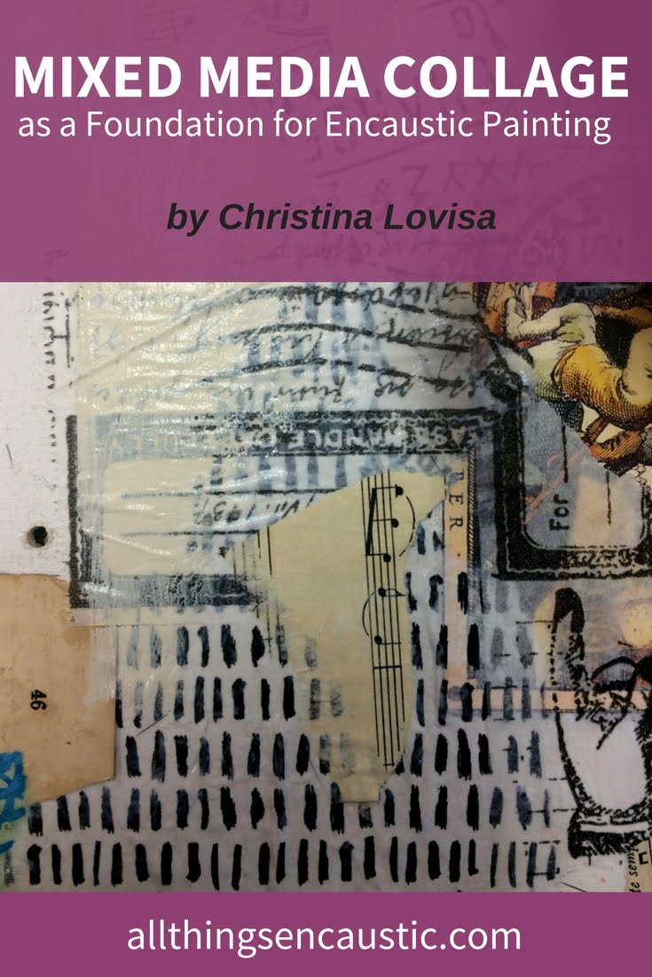 Mixed Media Collage as a Foundation for Encaustic Painting