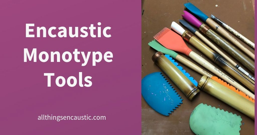 Encaustic Monotype Tools | allthingsencaustic.com