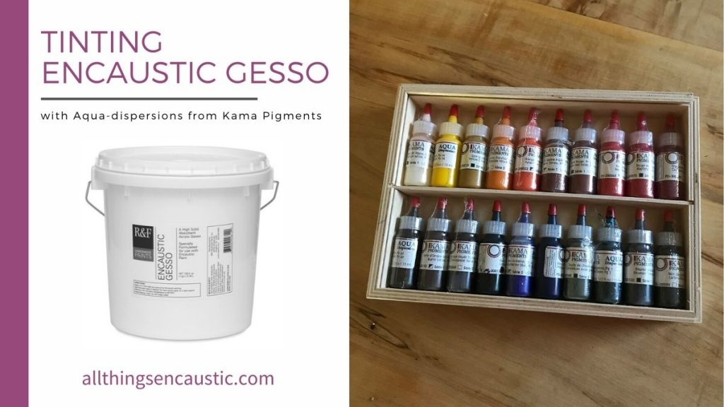 Tinting Encaustic Gesso with Aqua-dispersions from Kama Pigments